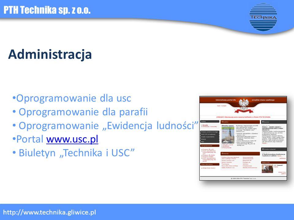 PTH Technika sp. z o.o. http://www.technika.gliwice.pl Administracja Oprogramowanie dla usc Oprogramowanie dla parafii Oprogramowanie Ewidencja ludnoś