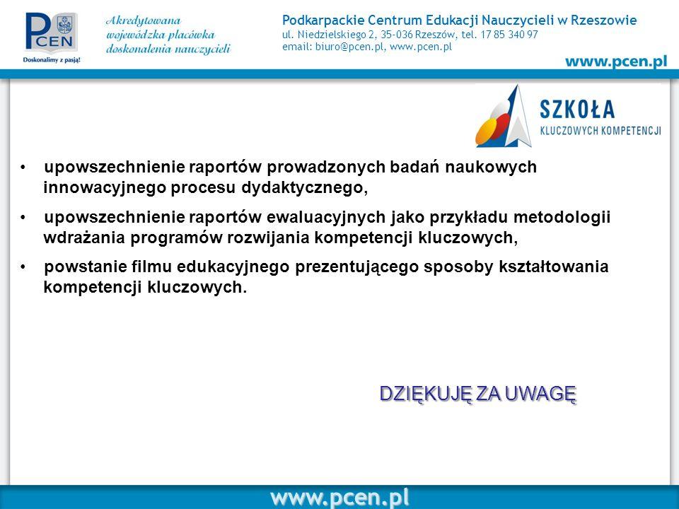 Podkarpackie Centrum Edukacji Nauczycieli w Rzeszowie ul. Niedzielskiego 2, 35-036 Rzeszów, tel. 17 85 340 97 email: biuro@pcen.pl, www.pcen.pl upowsz