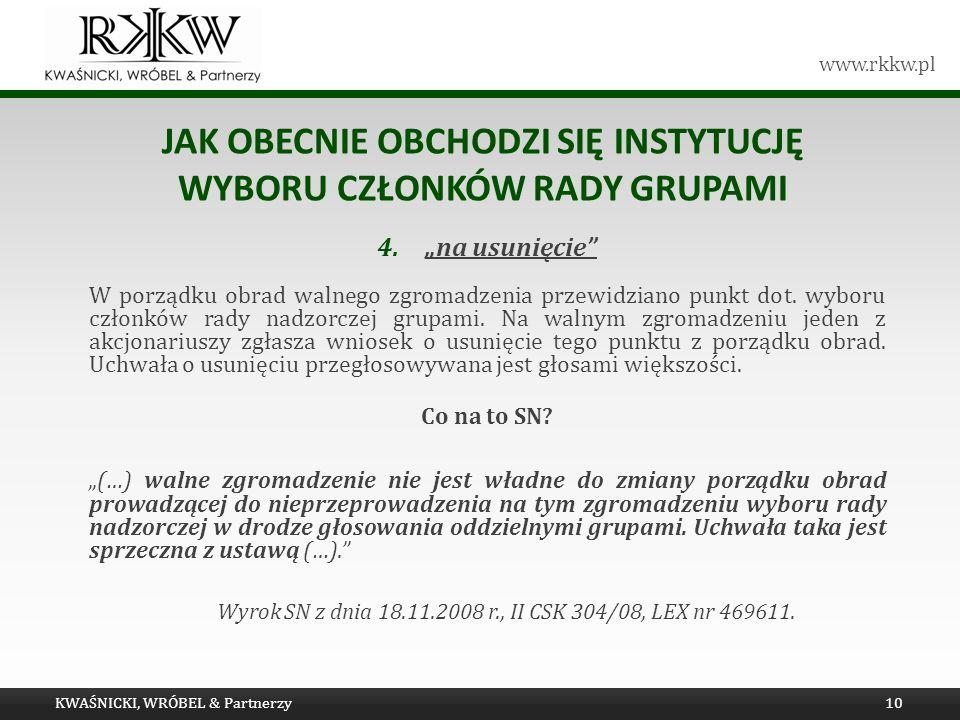 www.rkkw.pl JAK OBECNIE OBCHODZI SIĘ INSTYTUCJĘ WYBORU CZŁONKÓW RADY GRUPAMI 4.na usunięcie W porządku obrad walnego zgromadzenia przewidziano punkt d
