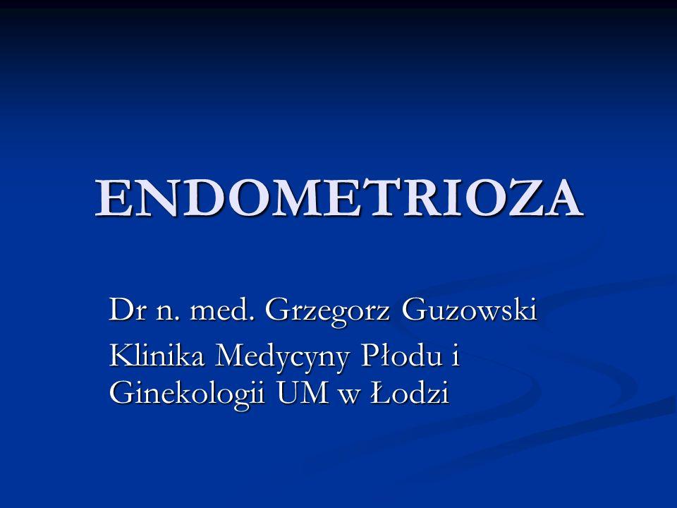 Endometrioza Choroba, która charakteryzuje się obecnością aktywnych ognisk błony śluzowej macicy (komórek gruczołowych i zrębu) występujących poza jej jamą.