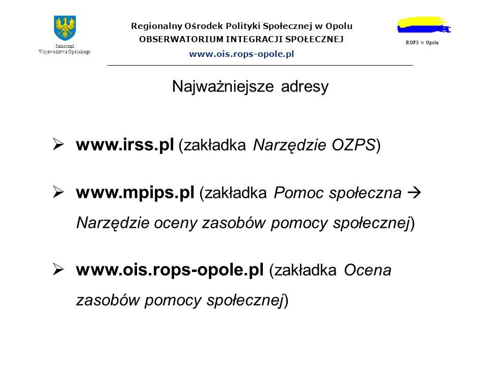 Najważniejsze adresy Regionalny Ośrodek Polityki Społecznej w Opolu OBSERWATORIUM INTEGRACJI SPOŁECZNEJ www.ois.rops-opole.pl Samorząd Województwa Opo