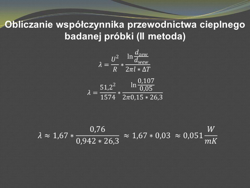 Obliczanie współczynnika przewodnictwa cieplnego badanej próbki (II metoda)
