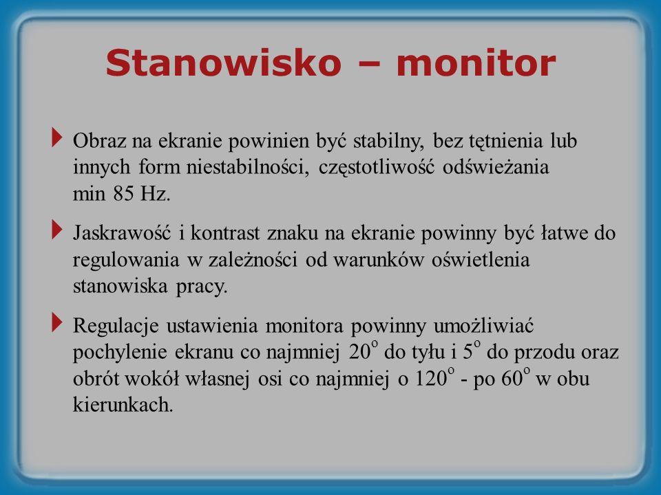 Stanowisko – monitor Obraz na ekranie powinien być stabilny, bez tętnienia lub innych form niestabilności, częstotliwość odświeżania min 85 Hz.