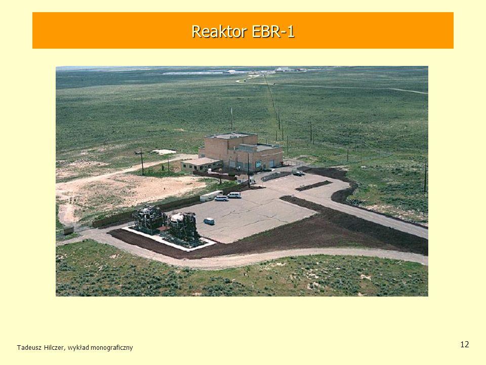 Tadeusz Hilczer, wykład monograficzny 12 Reaktor EBR-1