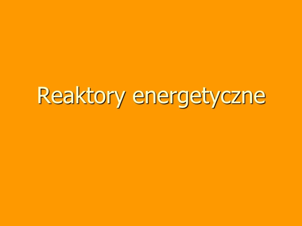 Reaktory energetyczne