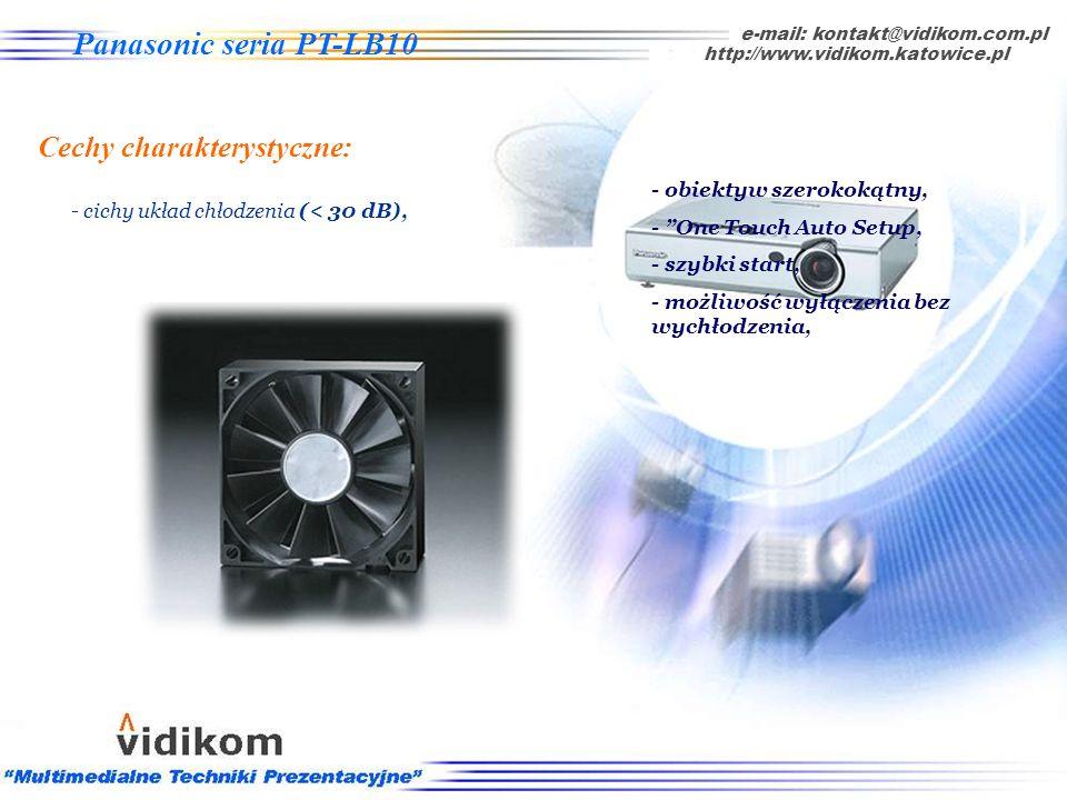 - możliwość wyłączenia bez wychłodzenia, e-mail: kontakt@vidikom.com.pl http://www.vidikom.katowice.pl Panasonic seria PT-LB10 Cechy charakterystyczne