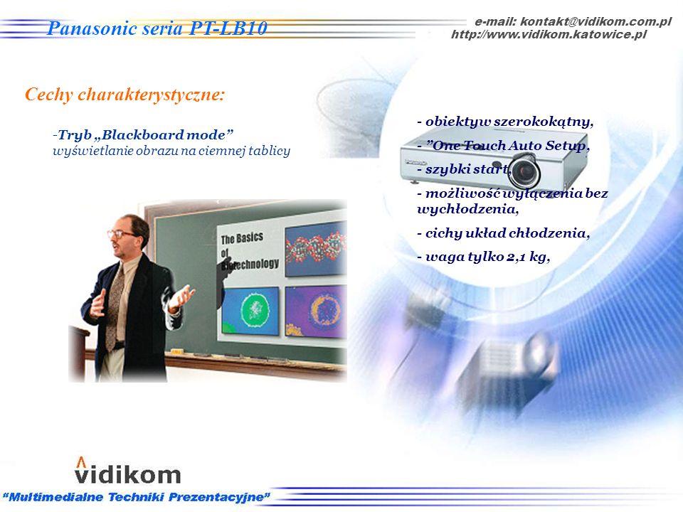 - niska waga 2,1 kg, -rozmiar notebooka e-mail: kontakt@vidikom.com.pl http://www.vidikom.katowice.pl Panasonic seria PT-LB10 Cechy charakterystyczne: