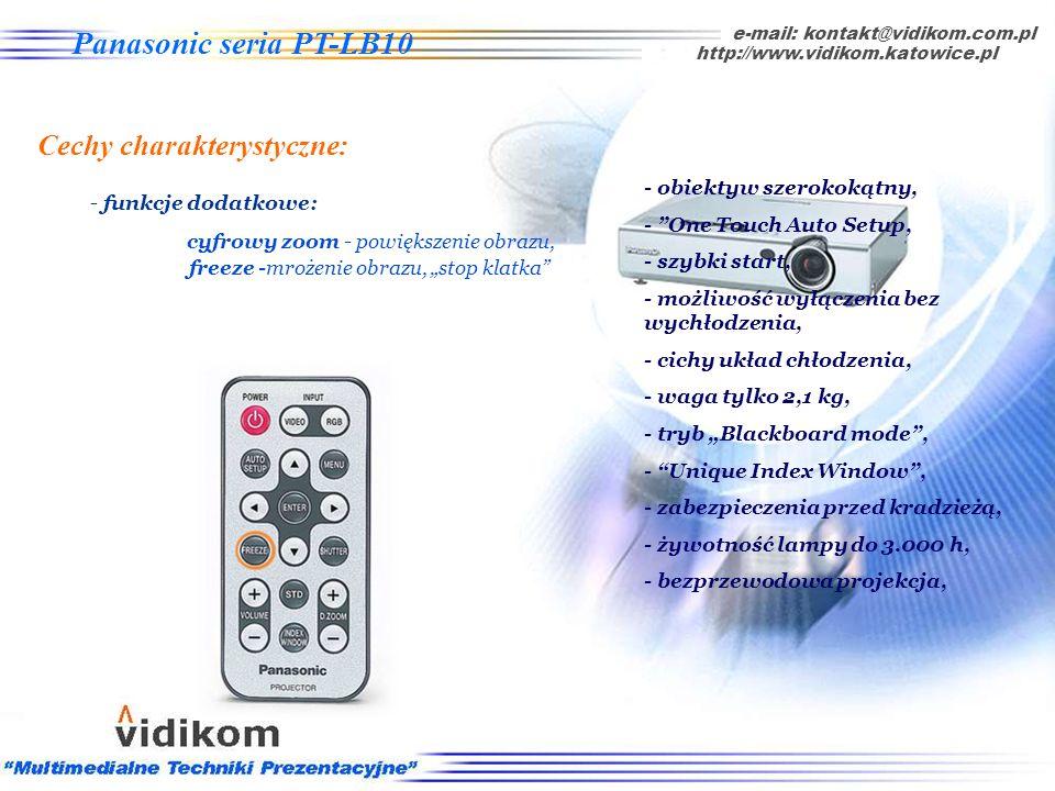 - funkcje dodatkowe: cyfrowy zoom - powiększenie obrazu, e-mail: kontakt@vidikom.com.pl http://www.vidikom.katowice.pl Panasonic seria PT-LB10 Cechy c