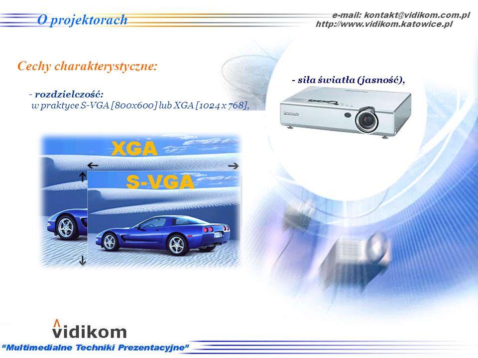 O projektorach Cechy charakterystyczne: - siła światła (jasność) wyrażona w lumenach ANSI, e-mail: kontakt@vidikom.com.pl http://www.vidikom.katowice.
