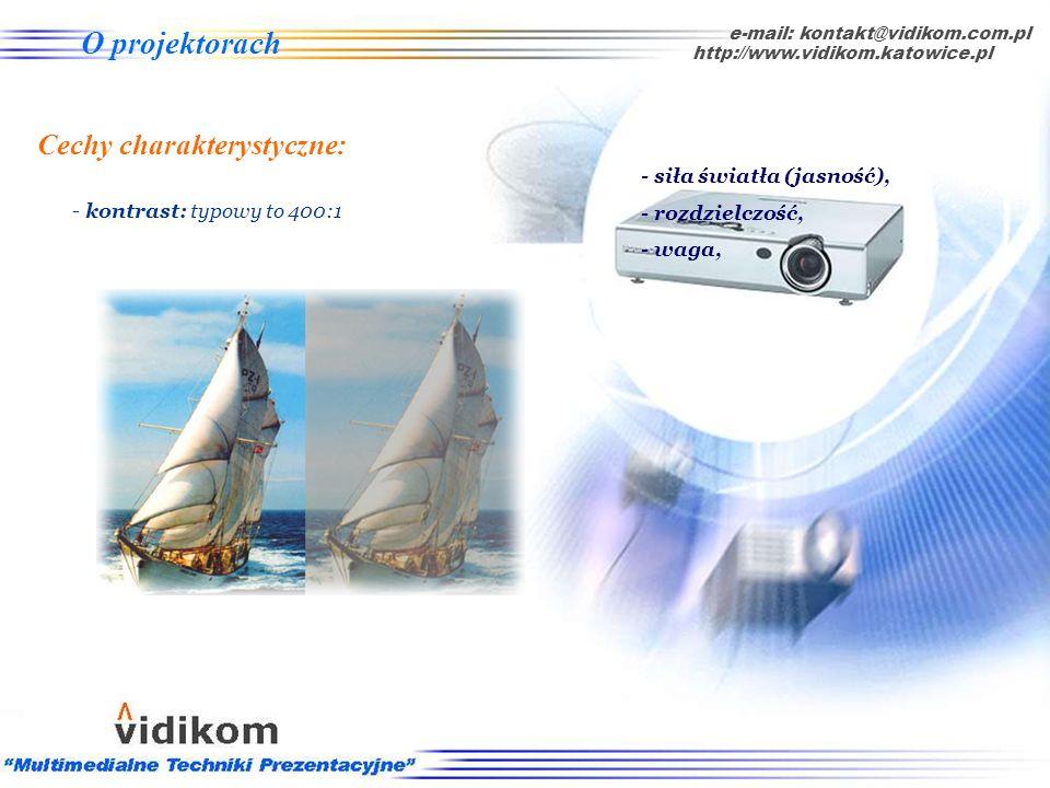 O projektorach - waga: od ok. 1 kg e-mail: kontakt@vidikom.com.pl http://www.vidikom.katowice.pl Cechy charakterystyczne: - siła światła (jasność), -