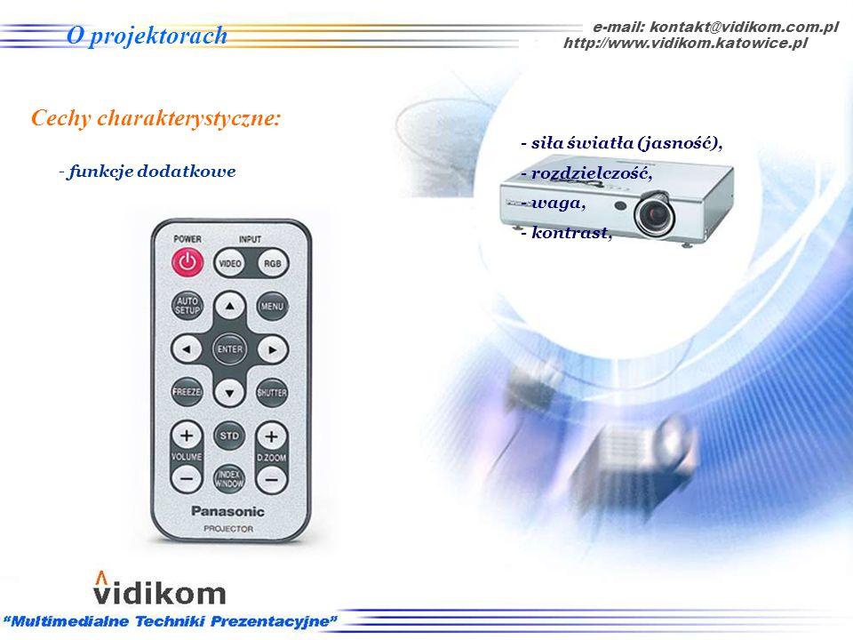 O projektorach - kontrast: typowy to 400:1 e-mail: kontakt@vidikom.com.pl http://www.vidikom.katowice.pl Cechy charakterystyczne: - siła światła (jasn