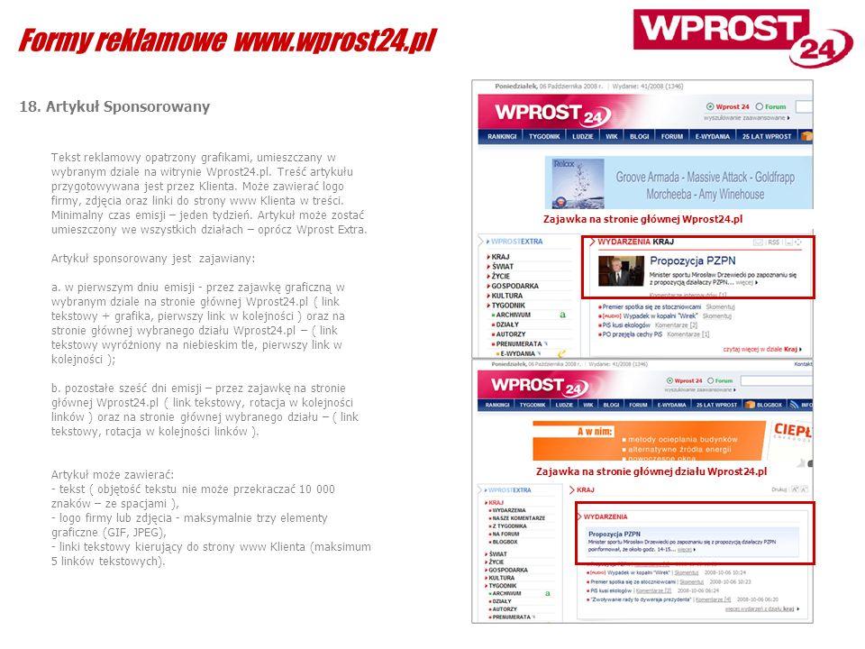 18. Artykuł Sponsorowany Tekst reklamowy opatrzony grafikami, umieszczany w wybranym dziale na witrynie Wprost24.pl. Treść artykułu przygotowywana jes