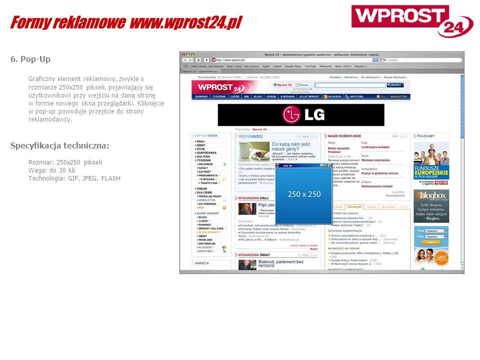 6. Pop-Up Graficzny element reklamowy, zwykle o rozmiarze 250x250 pikseli, pojawiający się użytkownikowi przy wejściu na daną stronę w formie nowego o
