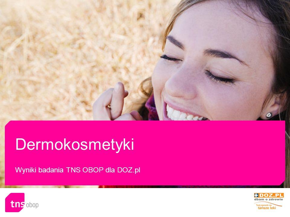 Dermokosmetyki Wyniki badania TNS OBOP dla DOZ.pl