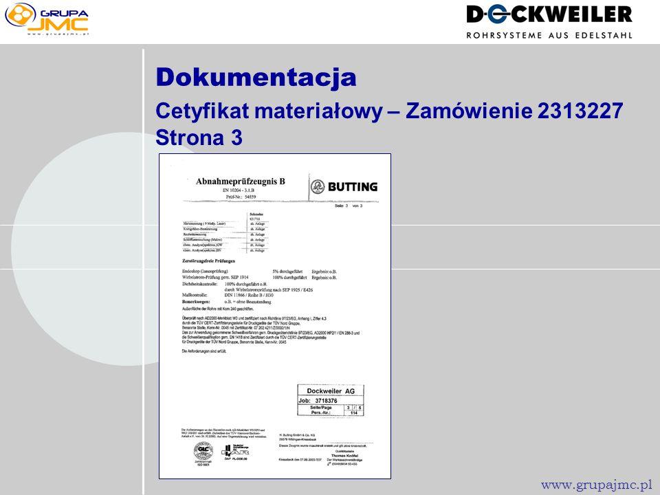 Dokumentacja Cetyfikat materiałowy – Zamówienie 2313227 Strona 2 www.grupajmc.pl