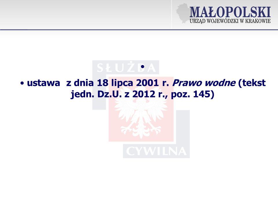 ustawa z dnia 18 lipca 2001 r. Prawo wodne (tekst jedn. Dz.U. z 2012 r., poz. 145)