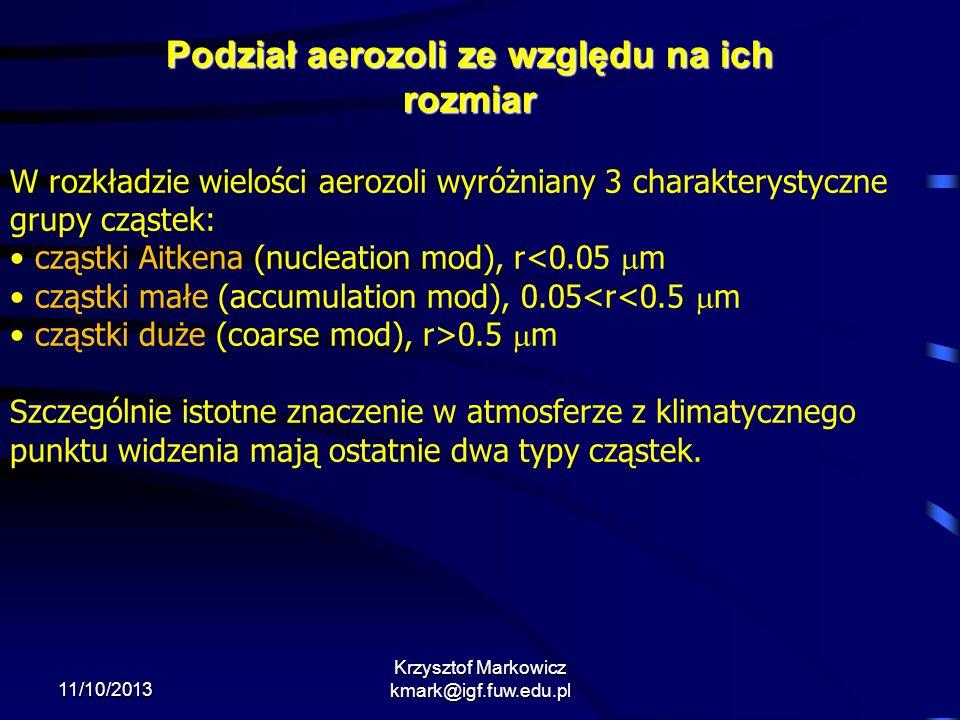11/10/2013 Krzysztof Markowicz kmark@igf.fuw.edu.pl Podział aerozoli ze względu na ich rozmiar W rozkładzie wielości aerozoli wyróżniany 3 charakterys
