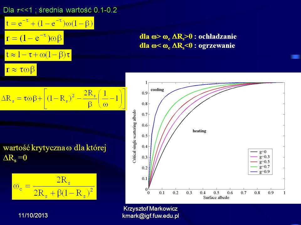 11/10/2013 Krzysztof Markowicz kmark@igf.fuw.edu.pl dla > c R s >0 : ochładzanie dla < c R s <0 : ogrzewanie Dla <<1 ; średnia wartość 0.1-0.2 wartość