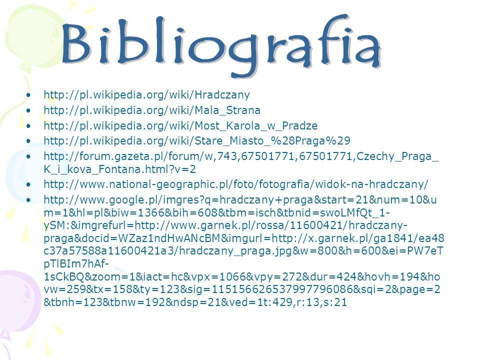 http://pl.wikipedia.org/wiki/Hradczany http://pl.wikipedia.org/wiki/Mala_Strana http://pl.wikipedia.org/wiki/Most_Karola_w_Pradze http://pl.wikipedia.