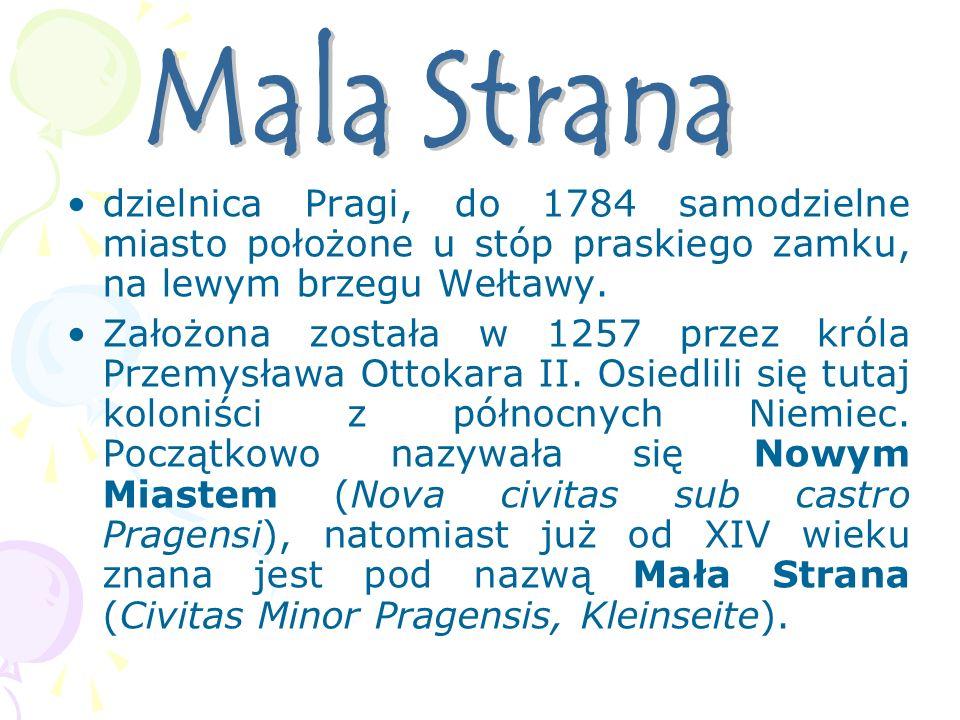 dzielnica Pragi, do 1784 samodzielne miasto położone u stóp praskiego zamku, na lewym brzegu Wełtawy. Założona została w 1257 przez króla Przemysława
