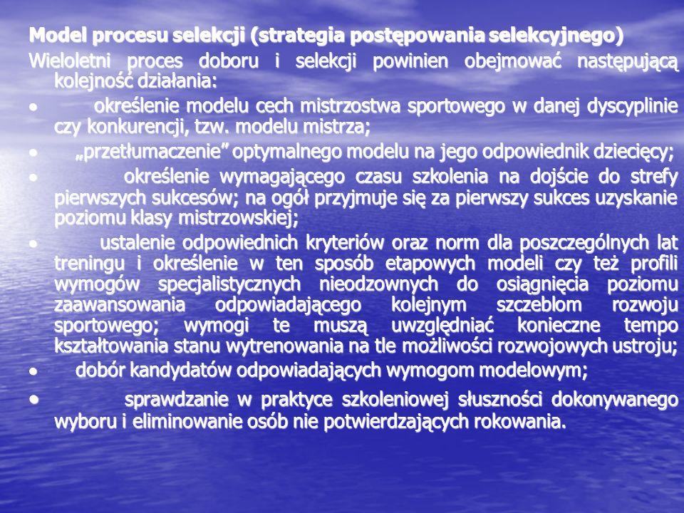 Aby racjonalna selekcja była możliwa, konieczne jest określenie czynników determinujących osiąganie najwyższych sukcesów w danej konkurencji, czyli do