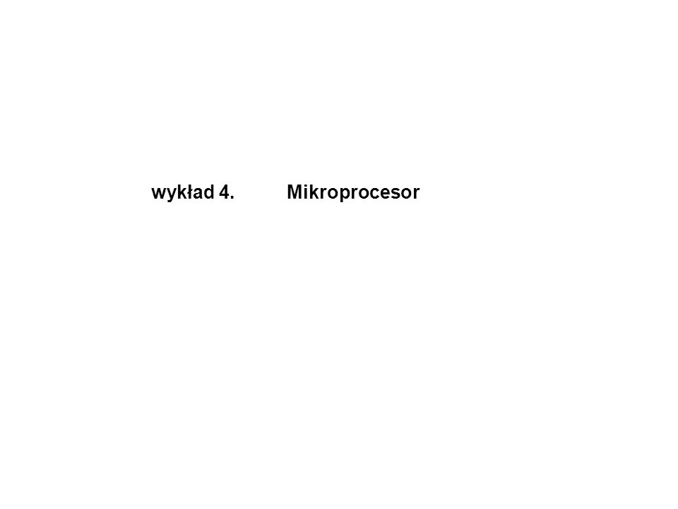 wykład 4. Mikroprocesor