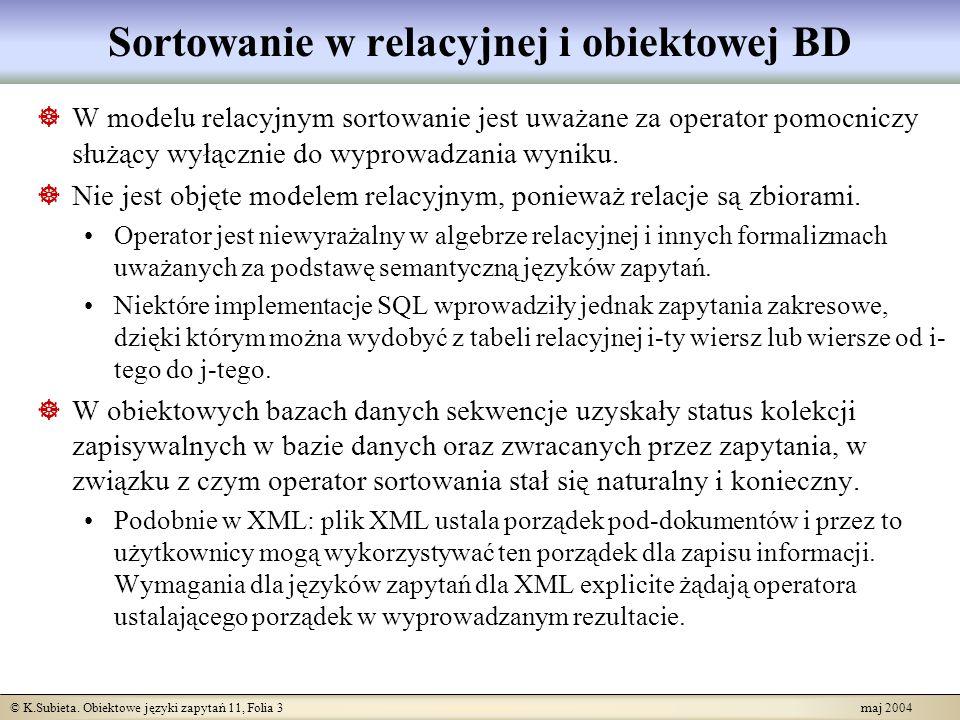 © K.Subieta.Obiektowe języki zapytań 11, Folia 24 maj 2004 Opcja group by jest zbędna.