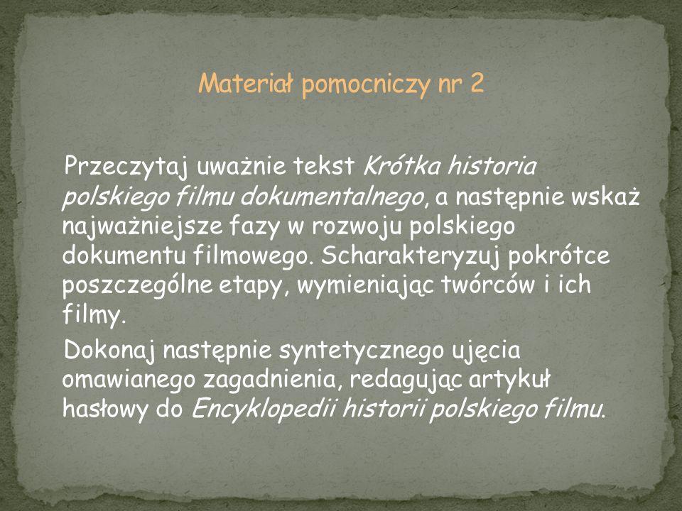 Przeczytaj uważnie tekst Krótka historia polskiego filmu dokumentalnego, a następnie wskaż najważniejsze fazy w rozwoju polskiego dokumentu filmowego.