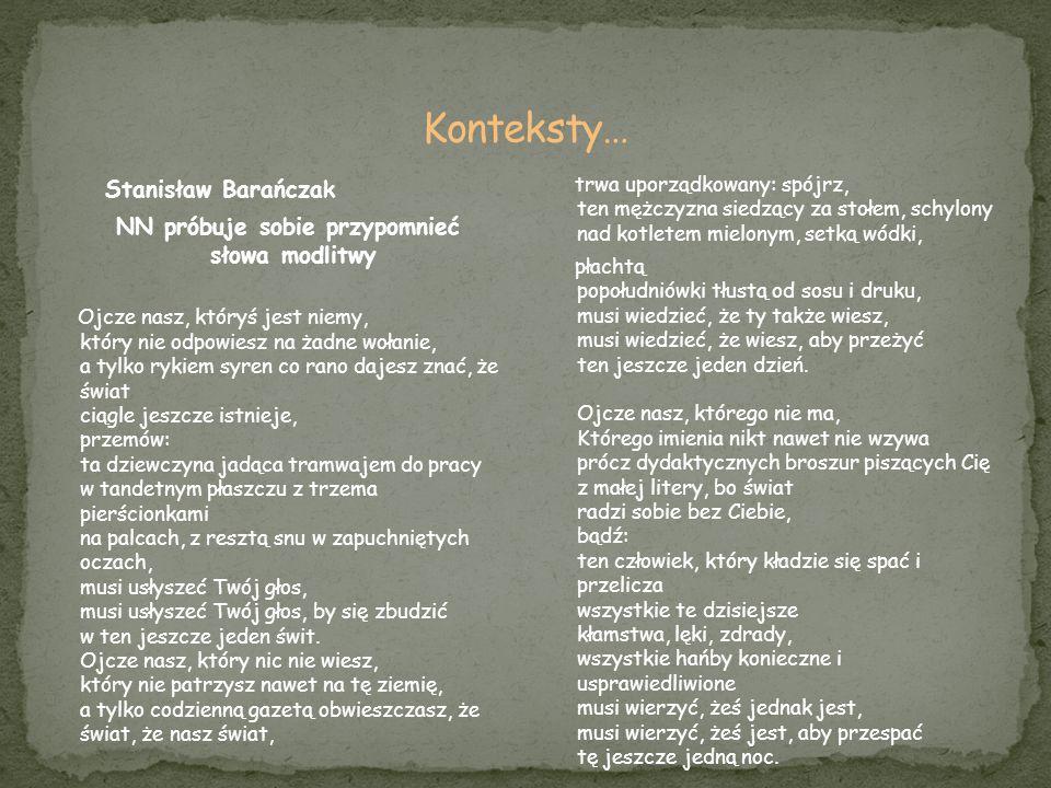 Stanisław Barańczak NN próbuje sobie przypomnieć słowa modlitwy Ojcze nasz, któryś jest niemy, który nie odpowiesz na żadne wołanie, a tylko rykiem sy