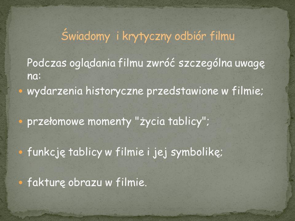 Podczas oglądania filmu zwróć szczególna uwagę na: wydarzenia historyczne przedstawione w filmie; przełomowe momenty