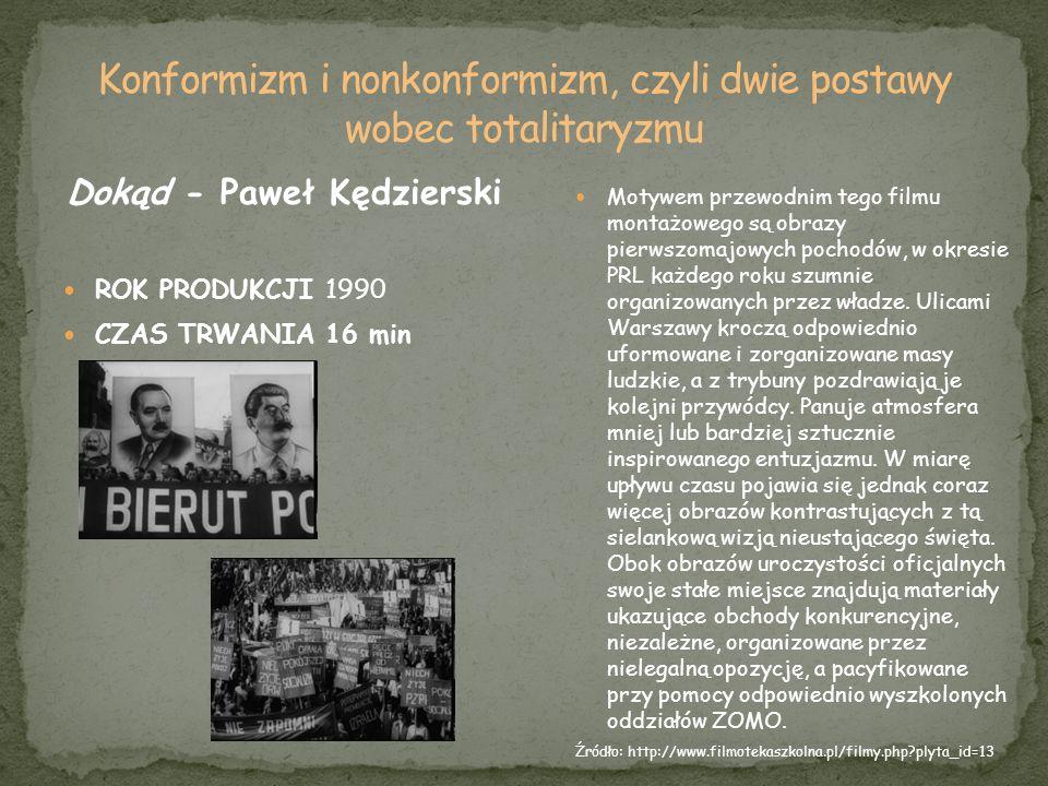 Dokąd - Paweł Kędzierski ROK PRODUKCJI 1990 CZAS TRWANIA 16 min Motywem przewodnim tego filmu montażowego są obrazy pierwszomajowych pochodów, w okres