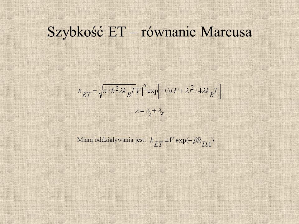 Szybkość ET – równanie Marcusa Miarą oddziaływania jest: