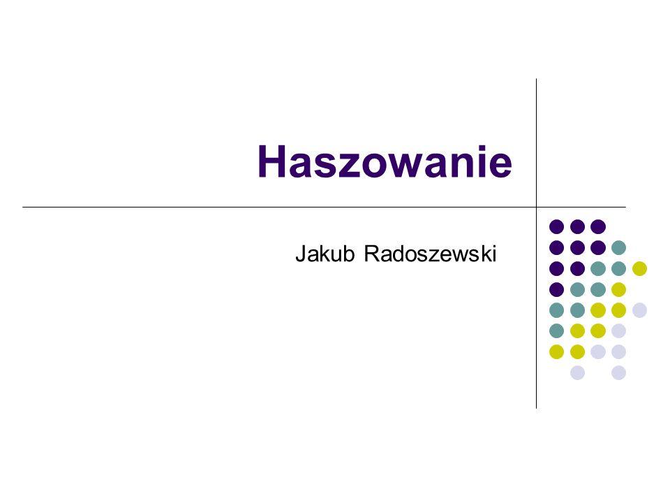 Haszowanie Jakub Radoszewski