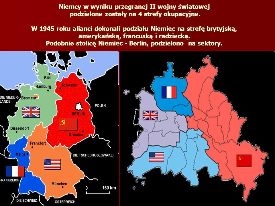 Niemcy w wyniku przegranej II wojny światowej podzielone zostały na 4 strefy okupacyjne. W 1945 roku alianci dokonali podziału Niemiec na strefę bryty