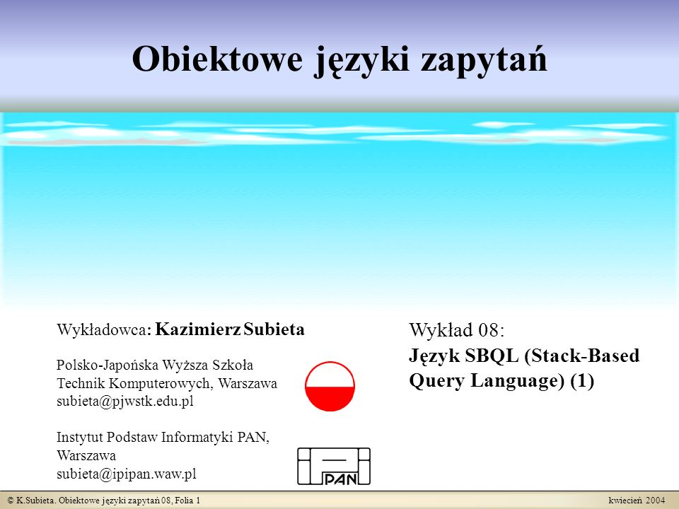 © K.Subieta.Obiektowe języki zapytań 08, Folia 12 kwiecień 2004 Dlaczego wprowadzamy stos QRES.