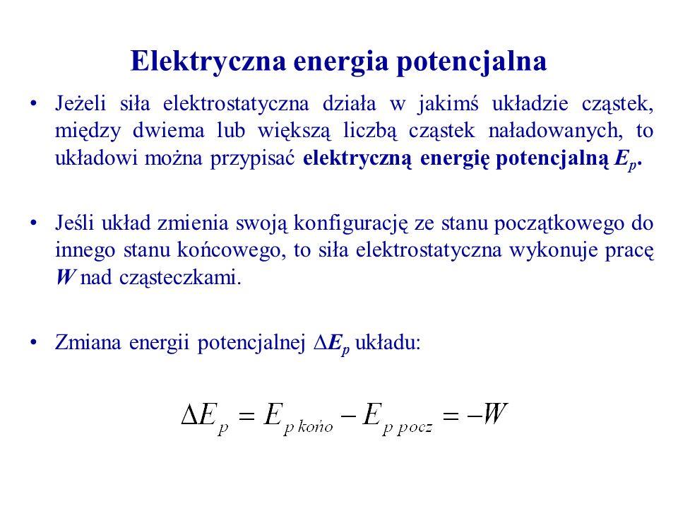Jeżeli siła elektrostatyczna działa w jakimś układzie cząstek, między dwiema lub większą liczbą cząstek naładowanych, to układowi można przypisać elek