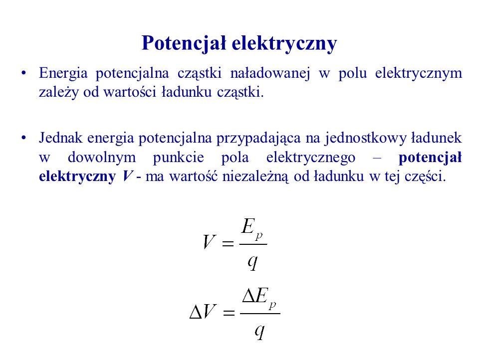 Energia potencjalna cząstki naładowanej w polu elektrycznym zależy od wartości ładunku cząstki. Jednak energia potencjalna przypadająca na jednostkowy
