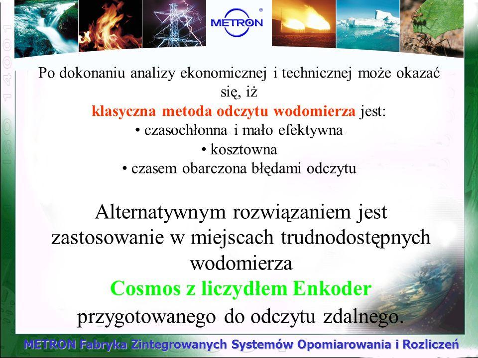 METRON Fabryka Zintegrowanych Systemów Opomiarowania i Rozliczeń Po dokonaniu analizy ekonomicznej i technicznej może okazać się, iż klasyczna metoda