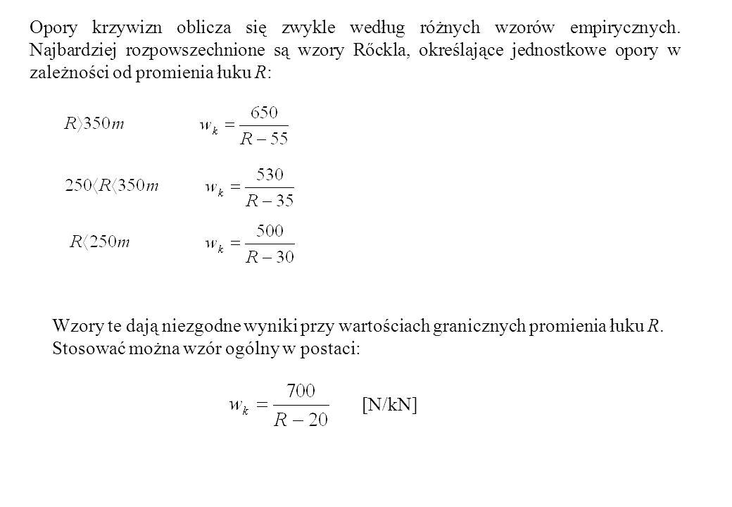 Opory krzywizn oblicza się zwykle według różnych wzorów empirycznych. Najbardziej rozpowszechnione są wzory Rőckla, określające jednostkowe opory w za