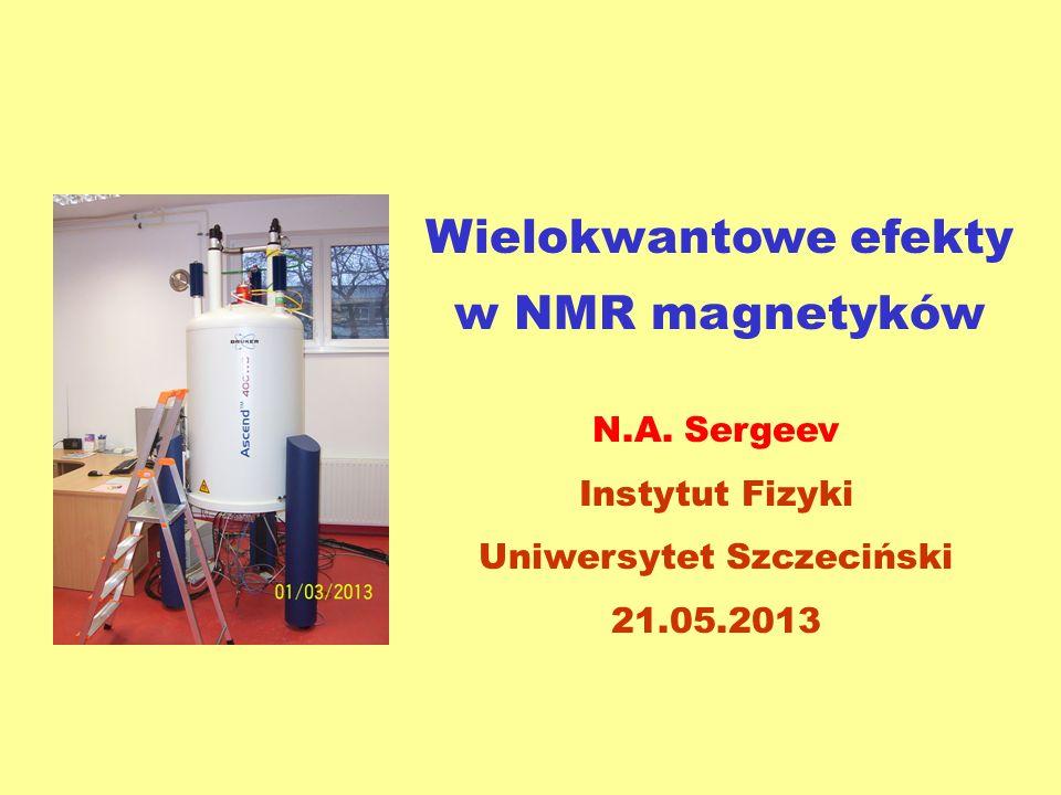 Plan referatu NMR diamagnetyków i magnetyków Echo spinowe i widma NMR Kwadrupolowe jądra i echa na 2 i 4 Echa ułamkowe Stymulowane echa Relaksacja ech spinowych Podsumowanie