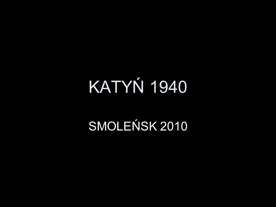 KATYŃ 1940 SMOLEŃSK 2010