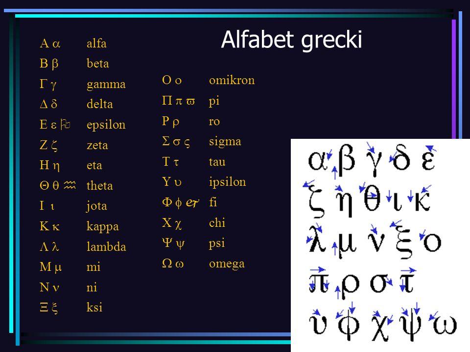 11 Alfabet grecki alfa beta gamma delta O epsilon zeta eta h theta jota kappa lambda mi ni ksi omikron pi ro sigma tau ipsilon j fi chi psi omega