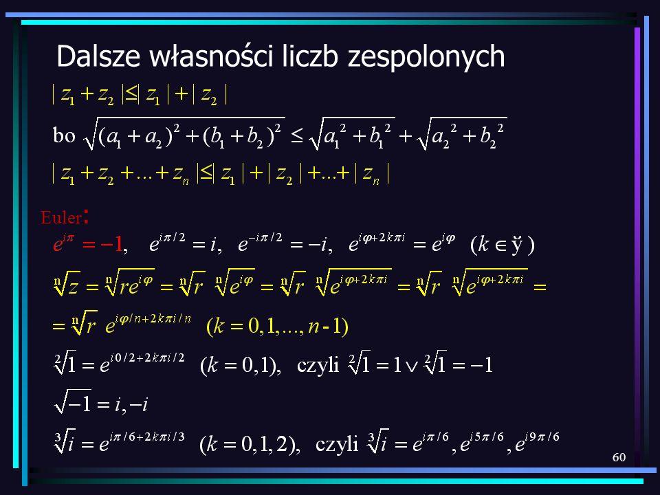 60 Dalsze własności liczb zespolonych Euler :
