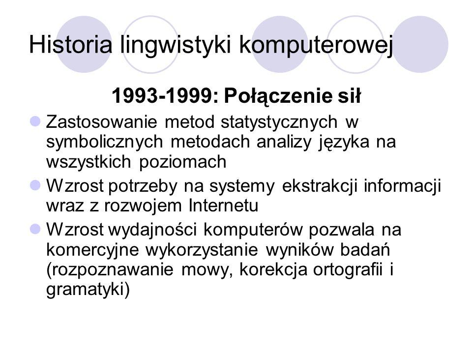 Historia lingwistyki komputerowej 1993-1999: Połączenie sił Zastosowanie metod statystycznych w symbolicznych metodach analizy języka na wszystkich po