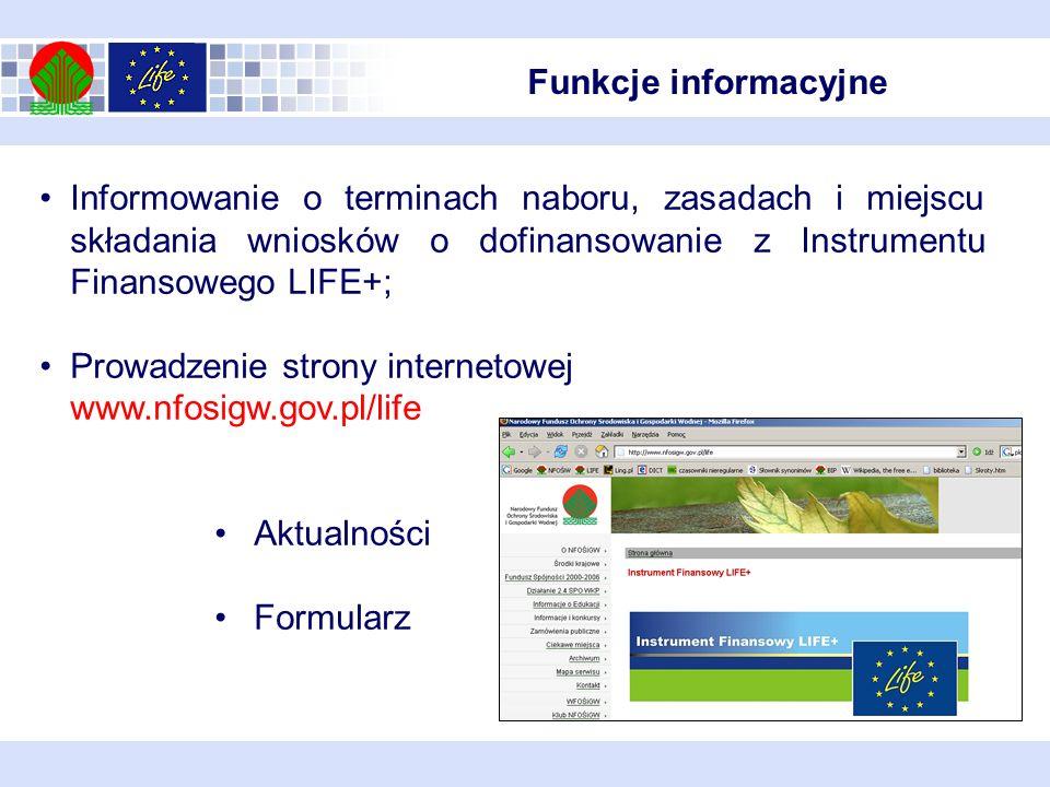 Informowanie o terminach naboru, zasadach i miejscu składania wniosków o dofinansowanie z Instrumentu Finansowego LIFE+; Prowadzenie strony internetow
