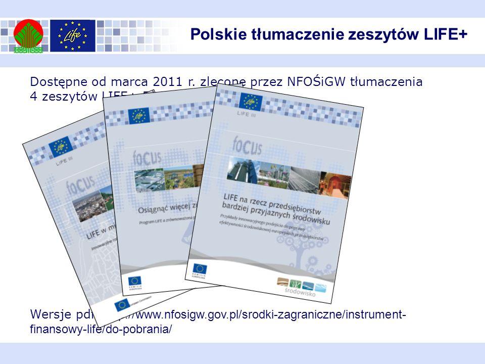 Nabory 2011 - 2013 – Polska ma do dyspozycji > 55 mln euro w ramach Instrumentu finansowego LIFE+ Można liczyć na wyższą kwotę, jeśli Polska będzie przygotowywała dobre projekty.