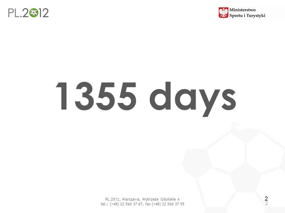 UEFA EURO 2012 – common polish-ukrainian project 3 PL.2012, Warszawa, Wybrzeże Gdyńskie 4 tel.: (+48) 22 560 37 67, fax (+48) 22 560 37 55 Warsaw-Kiev 848 km Krakow-Lvov 352 km Gdansk-Donieck 1865 km