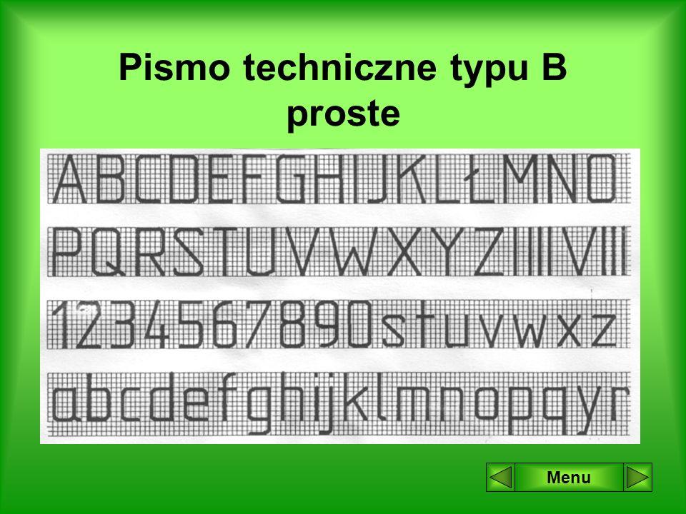 Wielkości charakterystyczne dla pisma technicznego rodzaju B Menu OznaczenieWymiary w [mm] h - wysokość wielkiej litery 1,82,53,557101420 c - wysokość