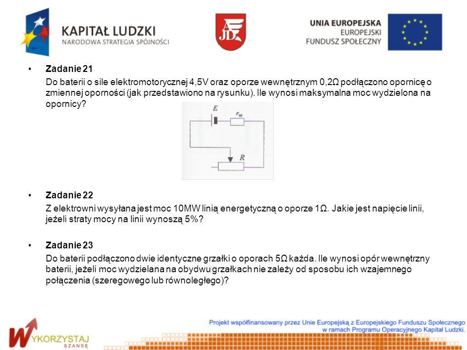 Zadanie 21 Do baterii o sile elektromotorycznej 4,5V oraz oporze wewnętrznym 0,2Ω podłączono opornicę o zmiennej oporności (jak przedstawiono na rysun