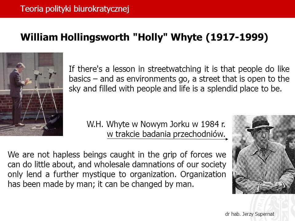 Teoria polityki biurokratycznej dr hab. Jerzy Supernat William Hollingsworth